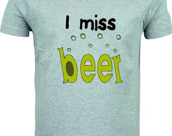 I miss beer funny humour gift full color sublimation t shirt