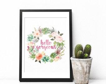 Hello Gorgeous Print, Watercolor Print, Floral Wreath, Nursery Print, Nursery Wall Art, Floral Wreath Print,  Watercolor Flowers, Wall Art