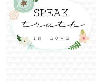 Speak Truth in love graphic print