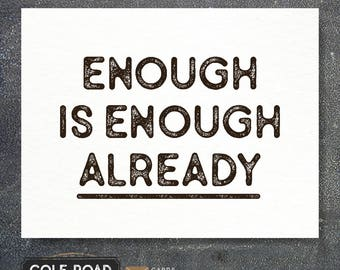 Enough is Enough Already Card | Sympathy Card | Greeting Card | Cancer Card | Cards for Cancer | Illness | Get Well Soon Card