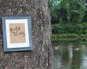 Wild Thing - you make my heart sing - Digital Download Print