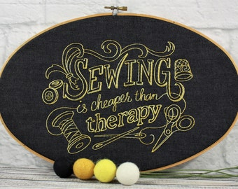 Sewing Is Cheaper Than Therapy Embroidery Hoop Art-Home Decor-Wall Hanging-Housewarming Gift-Embroidered Gift-Birthday Gift-Inspirational