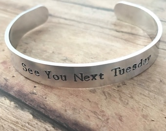 Custom Handstamped Cuff Bracelet, Mature funny gift for her, see you next tuesday stamped stacking bangle, inappropriate humor, crude humour