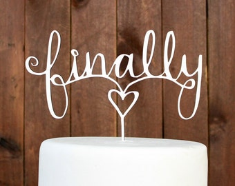 Unfinished Cake Topper, Wedding Cake Topper, Finally Cake Topper, Custom cake Toppers, Wood Cake Topper --15004-CT01-013