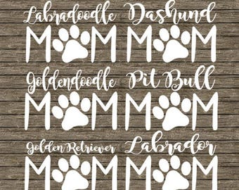 ANY dog mom decal/sticker labradoodle dashund goldendoodle pit bull golden retriever lab labrador yorkie
