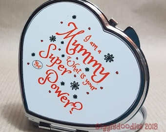 Super mummy compact mirror, I am a mummy what is your super power mirror, mummy super power gift, mothers day present, compact mirror