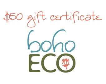 50 dollar Gift Certificate for bohoECO's Etsy store!