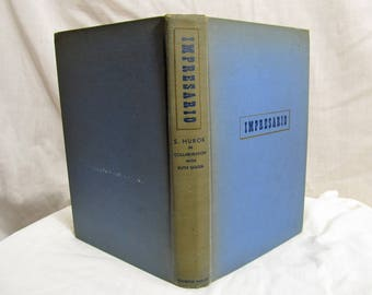Impresario - a Memoir by S. Hurok  Hurok, S. and Goode, Ruth  Random House, New York 1946 Hardcover First Edition Illustrated Antique Book