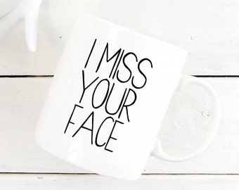 I miss your face, long distance gift, long distance relationship gift, moving away gift, best friend mug, going away gift, thinking of you