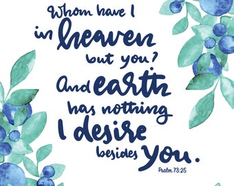 Whom Have I in Heaven But You Bible Verse DIGITAL Download