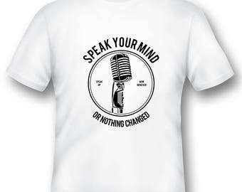 Speak Your Mind now or never tee shirt 08012016
