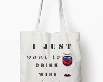funny shopping bag, typography tote bag, canvas tote bag, I justt want to drink wine and pet my cat
