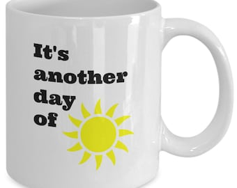 It's ANOTHER DAY of SUN Mug - Movie Musical Fan Gift - Traffic Scene Music -  11 oz white coffee tea cup