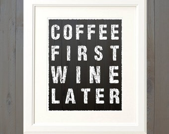Coffee First Wine Later Kitchen Home Art Typographical Artwork Wall Downloadable Printable PDF File Poster Download