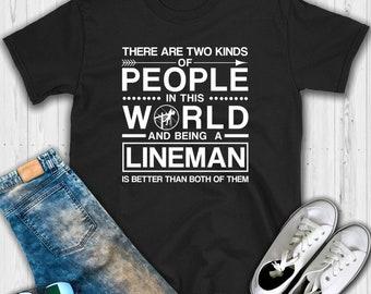 Being a Lineman is Better T shirt - Lineman shirt - Lineman - Lineman gift - shirt - Gift for lineman - Power lineman - Lineman gifts - Line