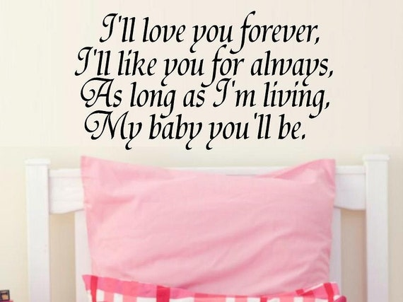 vinyl wall decal quote I\'ll love you forever My Baby
