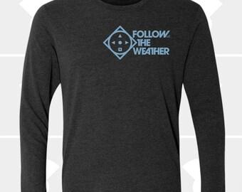 Follow the Weather - Unisex Long Sleeve Shirt