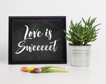 Love is Sweeeeet Dessert Sign, Chalkboard Wedding Dessert Sign, Chalkboard Dessert Table Sign, Dessert Table Idea, Chalkboard Sign