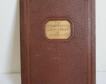 The Constitution Past and Present - An Essay for the People by Judge N. Walter Dixon c.1900