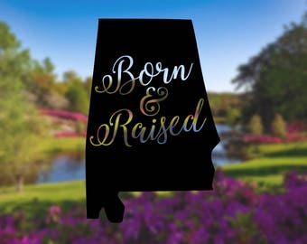 Alabama Decal, Alabama Born and Raised Decal, Car Decals, Alabama Decal for Car, State Sticker for YETI cup, Home State Decals, State Decal