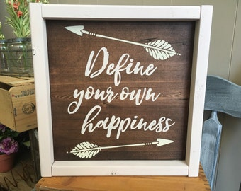 Define your own happiness hand painted sign