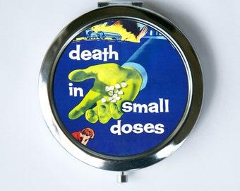 Death in Small Doses Compact Mirror Pocket Mirror pulp odd