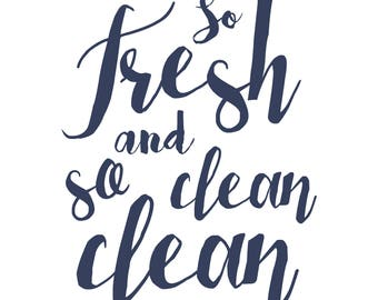 So Fresh and So Clean Clean Print DIGITAL DOWNLOAD