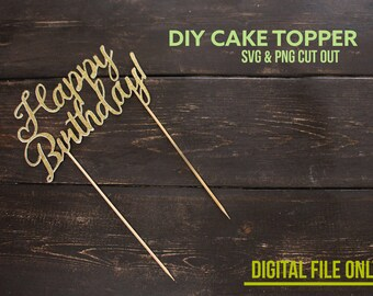 DIY Cake Toppers - Cricut -  Digital file only SVG and PNG