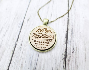 The Mountains Are Calling And I Must Go Handcrafted Pendant Necklace