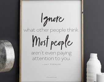 Amy Poehler quote Ignore What Other People Think Printable Art 8.5 x 11