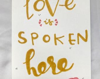 Love is Spoken Here Print