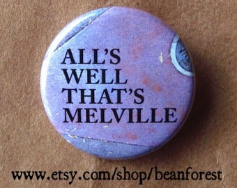 """all's well that's melville - herman melville pin button 1.25"""" badge refrigerator magnet"""