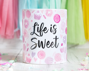 Life is Sweet Mug - Pink Candy Watercolour - Cute Sweets, Lollipops and Donuts