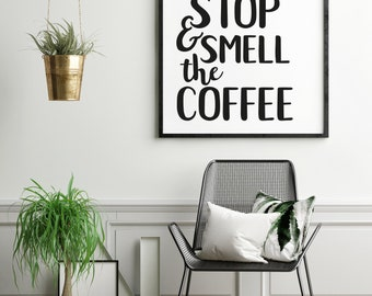Stop and smell the coffee | A3 Unframed Poster