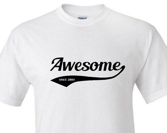 Awesome since... T shirt