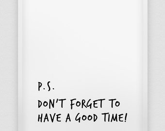 have a good time print // motivational poster // black and white home decor print // modern wall decor // typographic print