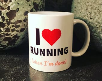 I love running (when I'm done) Mug