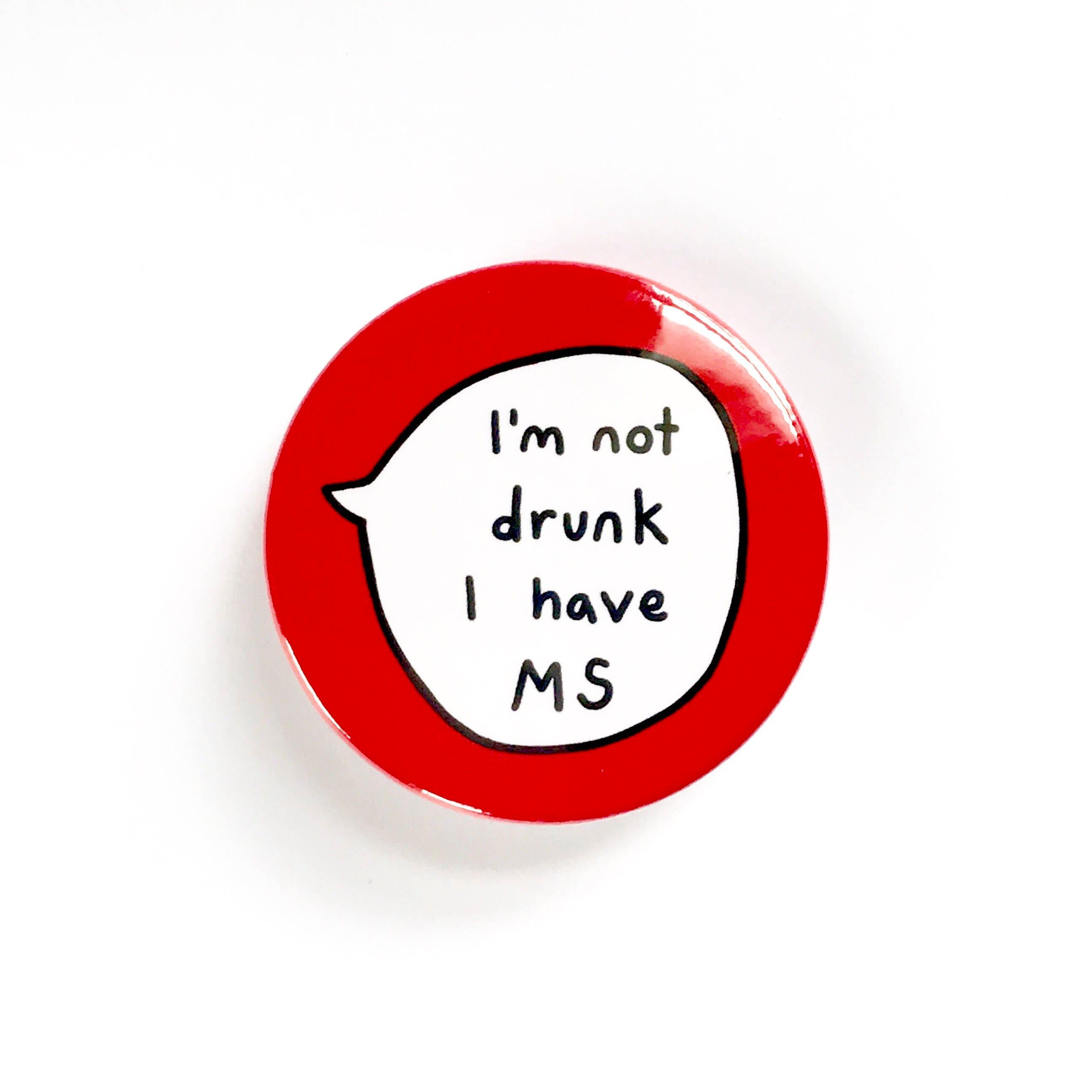 Image result for i'm not drunk i have ms