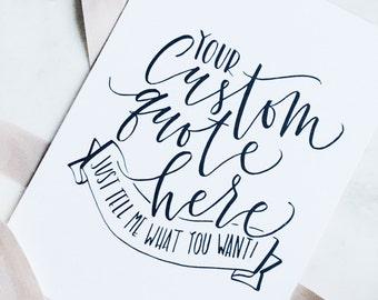 Custom Quote . Calligraphy Print