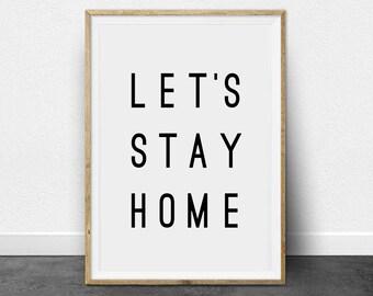 Let's stay home - Home Decor - Typography - Inspiration Print - Digital Print - Minimal Print - Printable Art- Home print - Wall Art - Home