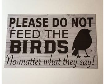 Please Do Not Feed The Birds Sign Pets House Garden Backyard Business