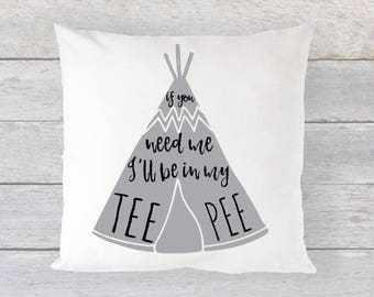 """FREE US SHIPPING 16"""" Pillow Cover or Snuggle Lovie - If You Need Me I'll Be in my TeePee in Grey + Black // Custom Color Requests Welcome"""