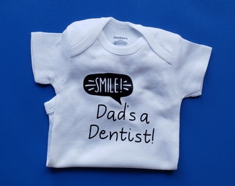 Smile! Dad's A Dentist, Dentist Baby Clothes, Funny Baby, Dentist, Baby Shower Gift, Dentist Gift, Gender Neutral Baby Clothes, Dentist Baby