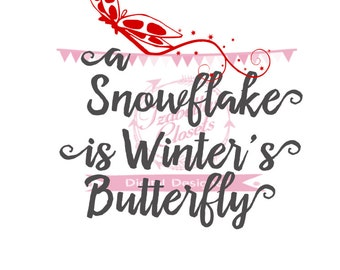 Snowflake is Winter's Butterfly SVG Vector Printable Cutable