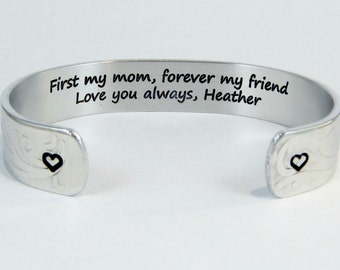 """Mom Gift from Daughter or Son / Mother's Day Gift ~ First my mom, forever my friend  Love you always, (name) ~ 1/2"""" hidden message cuff"""
