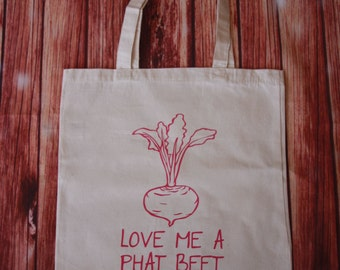 Reusable Grocery Tote Bag- Love Me a Phat Beet Foodie Gift Hipster