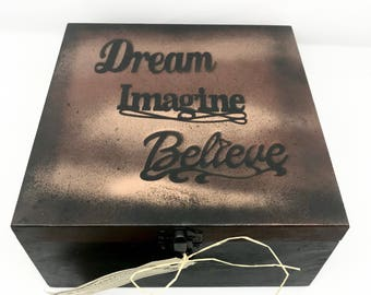 Dream Imagine Believe a Wooden Keepsake Box, gift for him, gift for her, graduation gift, birthday gift, one of a kind gift, inspiring gift