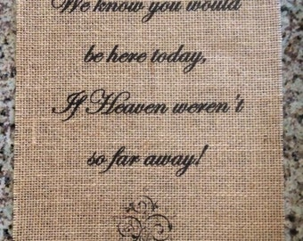 Primitive If Heaven Weren't So Far Away Burlap Panel Appliqué Rustic Wedding Memorial Shabby Chic