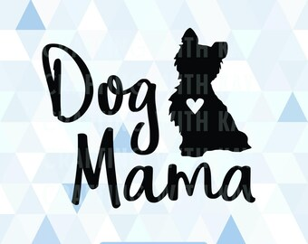 Dog Mama SVG Cut File with Yorkshire Terrier