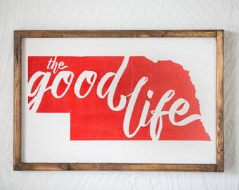 Nebraska - The Good Life - Wood Sign